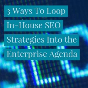 3-ways-to-loop-inhouse-seo