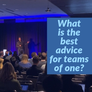 What is the best advice for teams of one