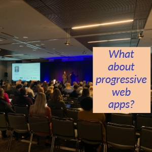 What about progressive web apps