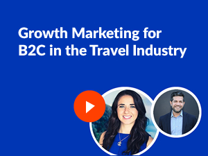 Growth Marketing Ideas Video for B2C in the Travel Industry