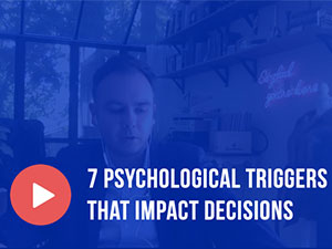 7 Psychological Triggers that Impact Decisions - Video