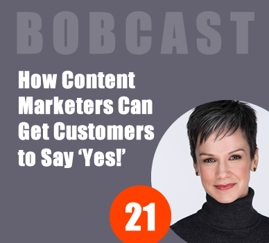 How Content Marketers Can Get Customers to Say 'Yes!' - Podcast